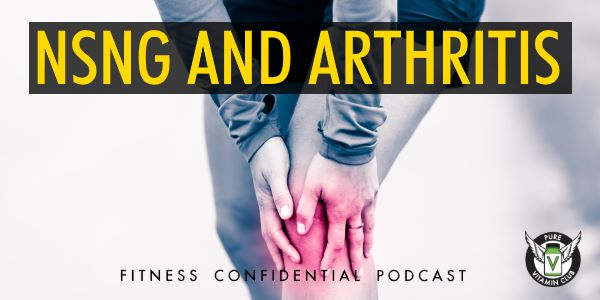 Episode 726 - NSNG and Arthritis