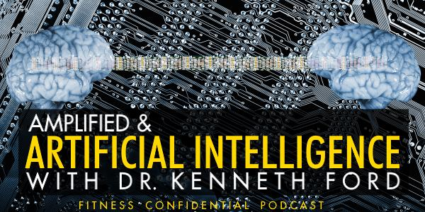 Episode 727 - Amplified and Artificial Intelligence with Dr. Kenneth Ford