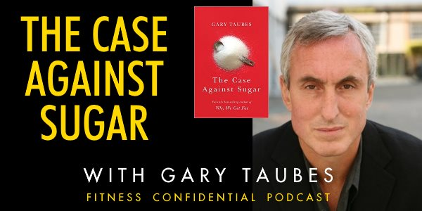 Episode 731 - Gary Taubes and The Case Against Sugar