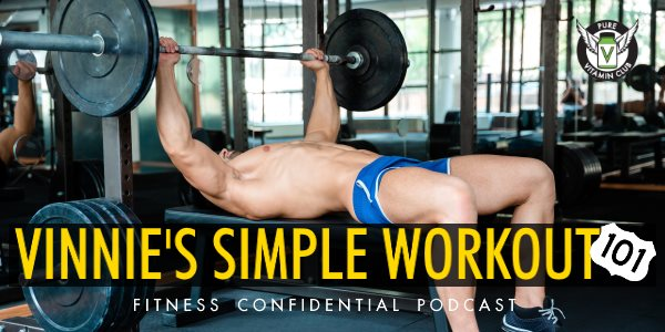 Episode 737 - Vinnie's Simple Workout 101