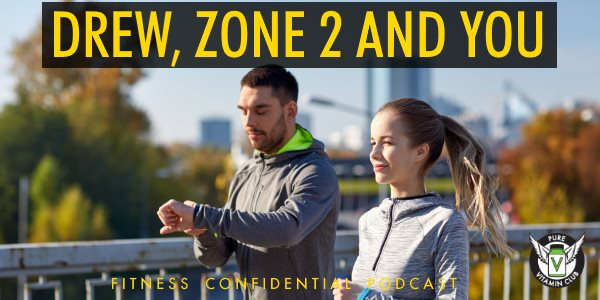 Episode 740 - Drew, Zone 2 and You