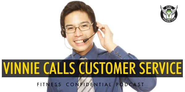 Episode 742 - Vinnie Calls Customer Service