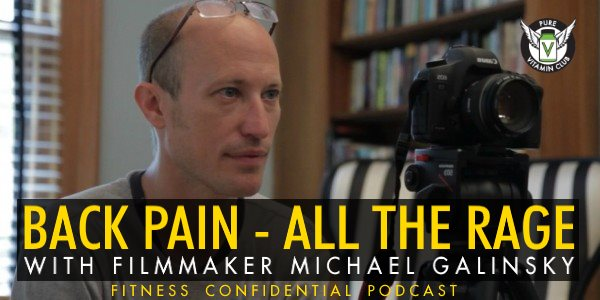 Episode 743 - Back Pain - All The Rage with Michael Galinsky