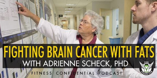 Fighting Brain Cancer with Fats - Episode 747