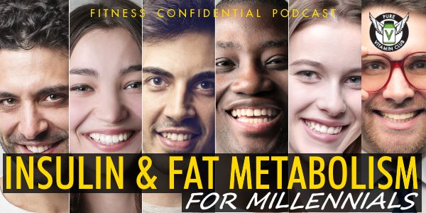 Episode 750 - Insulin & Fat Metabolism for Millennials
