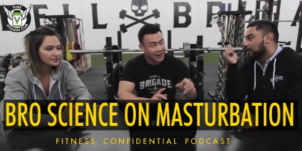 Episode 763 - Bro Science on Masturbation