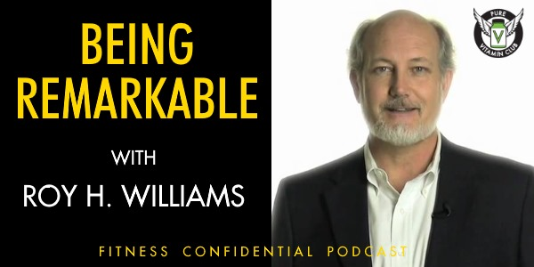 Episode 765 - Being Remarkable with Roy H Williams.