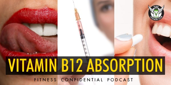 Vitamin B12 Absorption – Episode 777