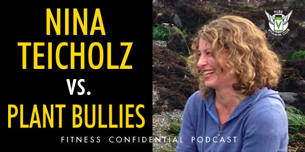 Nina Teicholz vs. Plant Bullies – Episode 778