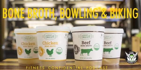 Episode 782 - Bone Broth, Bowling & Biking