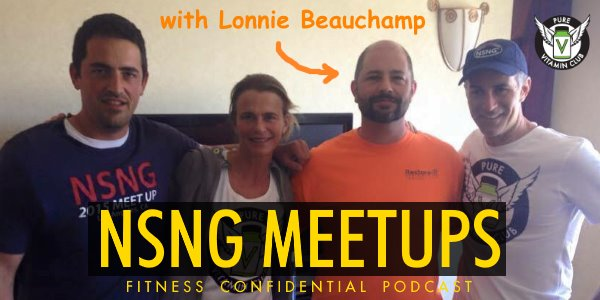 NSNG Meetups with Lonnie Beauchamp – Episode 784