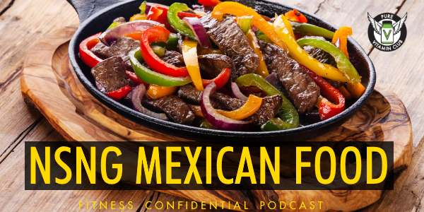Episde 790 - NSNG Mexican Food