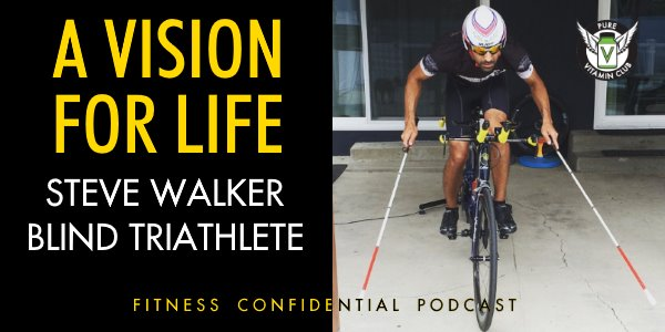Episode 788 - A Vision for Life Steve Walker, Blind Triathlete