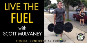 Episode 793 - Live the FUEL with Scott Mulvaney