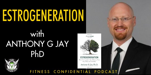 Episode 796 - Estrogeneration with Anthony Jay PhD