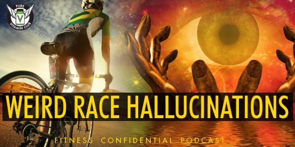 Weird Race Hallucinations – Episode 803