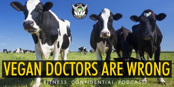 Vegan Doctors Are Wrong – Episode 804