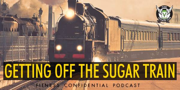 Getting Off the Sugar Train – Episode 806