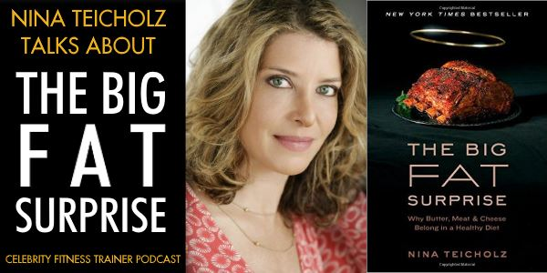 Nina Teicholz Talks About The Big Fat Surprise - Episode 530