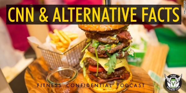 CNN & Alternative Facts – Episode 812