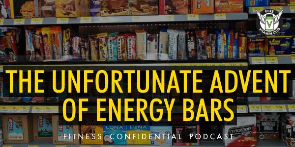 The Unfortunate Advent of Energy Bars – Episode 813