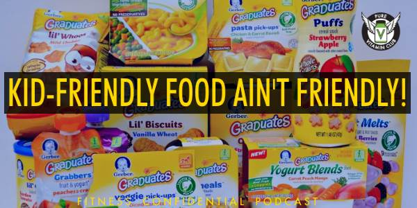 Kid-Friendly Food Ain't Friendly – Episode 818