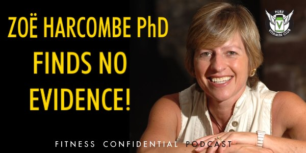 Zoë Harcombe PhD Finds No Evidence! – Episode 824