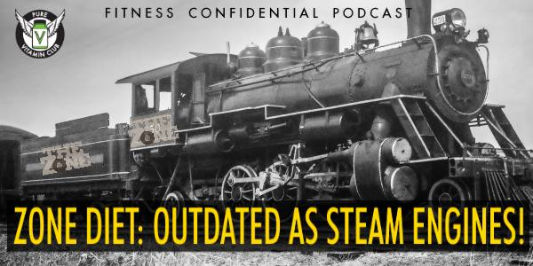 Zone Diet: As Outdated as Steam Engines! – Episode 822