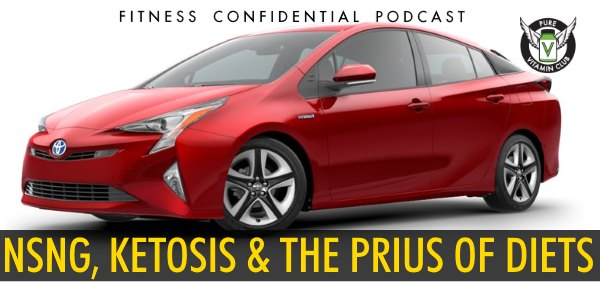 NSNG, Ketosis & the Prius of Diets – Episode 834