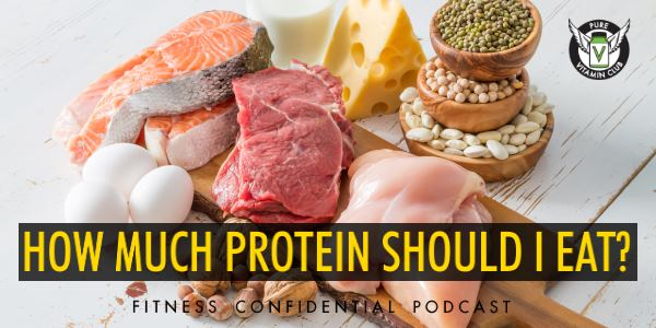 How Much Protein Should I Eat? – Episode 839