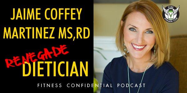 Jaime Coffey Martinez, Renegade Dietician – Episode 842
