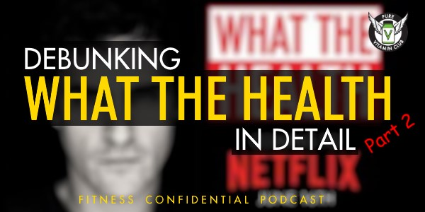 Debunking What the Health In Detail – Episode 847