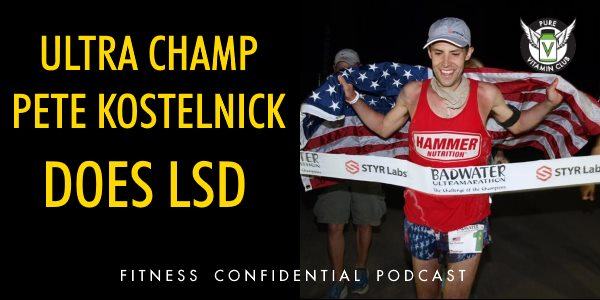 Ultra Champ Pete Kostelnick Does LSD – Episode 851