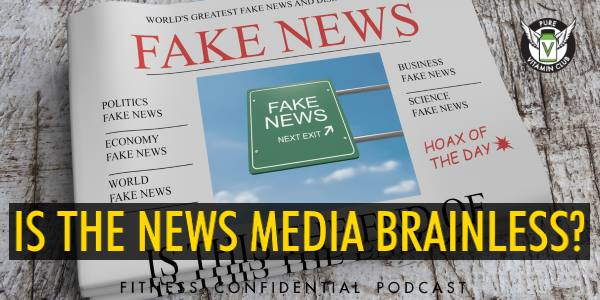 Is the News Media Brainless? – Episode 855