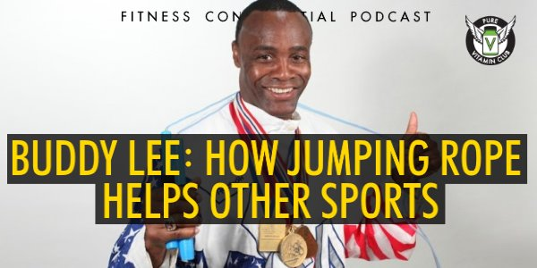 Episode 856 - Buddy Lee How Jumping Rope Helps Other Sports