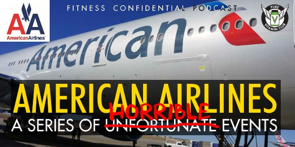 Episode 859 - American Airlines: A Series of Horrible Events