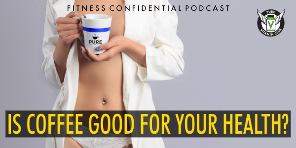 Is Coffee Good For Your Health? – Episode 868