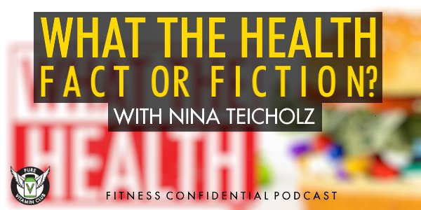 What The Health Fact or Fiction? with Nina Teicholz – Episode 869