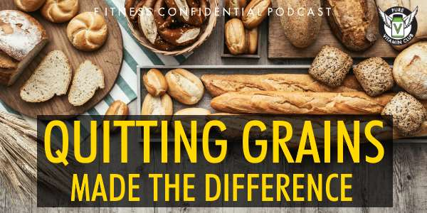 Quitting Grains Made the Difference – Episode 870