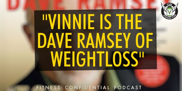 Episode 875 - Vinnie is the Dave Ramsey of Weight Loss