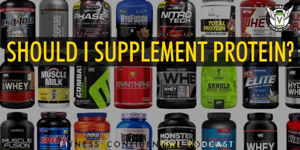 Should I Supplement Protein? – Episode 877