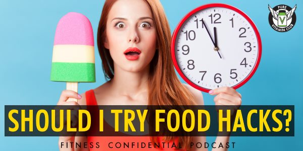 Episode 892 - Should I Try Food Hacks?
