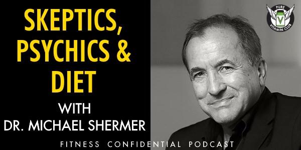 Episode 893 - Skeptics, Psychics & Diet