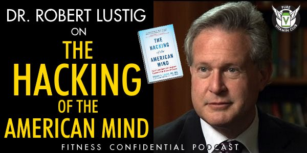 Episode 897 - Dr Robert Lustig on The Hacking of the American Mind