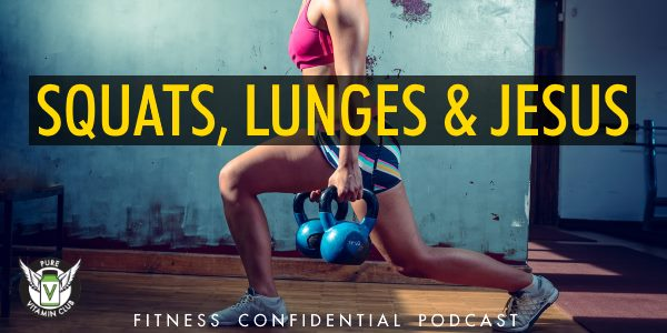 Episode 900 - Squats, Lunges & Jesus