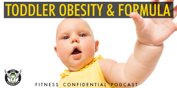 Toddler Obesity & Formula – Episode 901