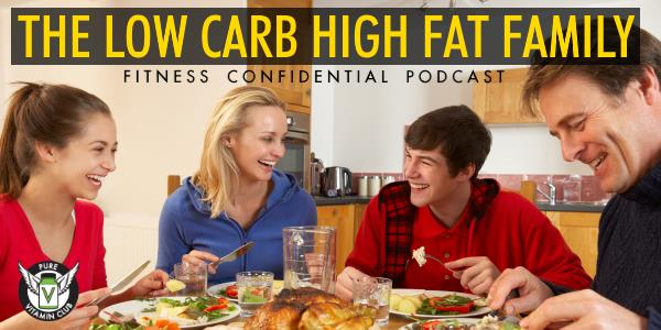 Episode 907 - The Low Carb High Fat Family
