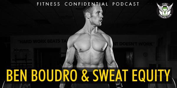 Ben Boudro & Sweat Equity – Episode 921