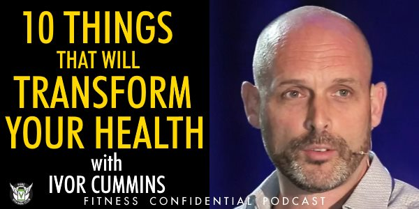 Episode 924 - 10 Things That Will Transform Your Health with Ivor Cummins