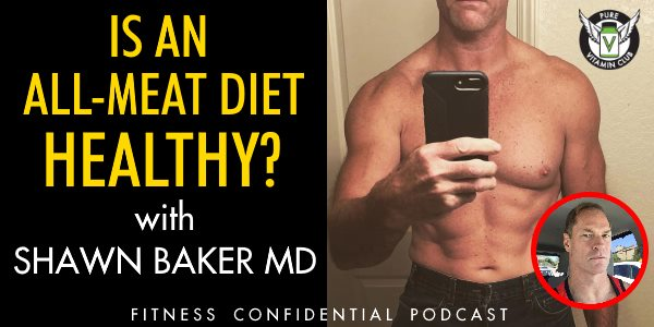 Episode 929 - Is an All-Meat Diet Healthy? with Shawn Baker MD